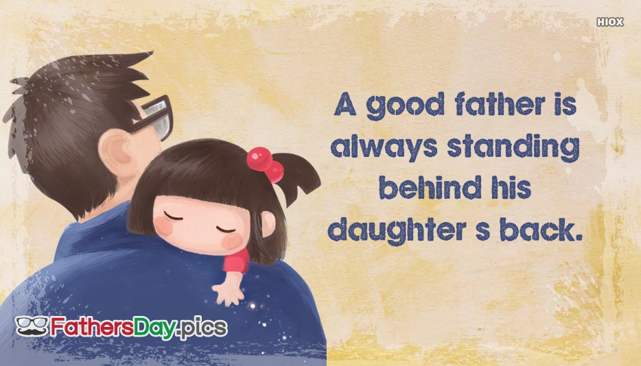 A Good Father is Always Standing Behind His Daughter