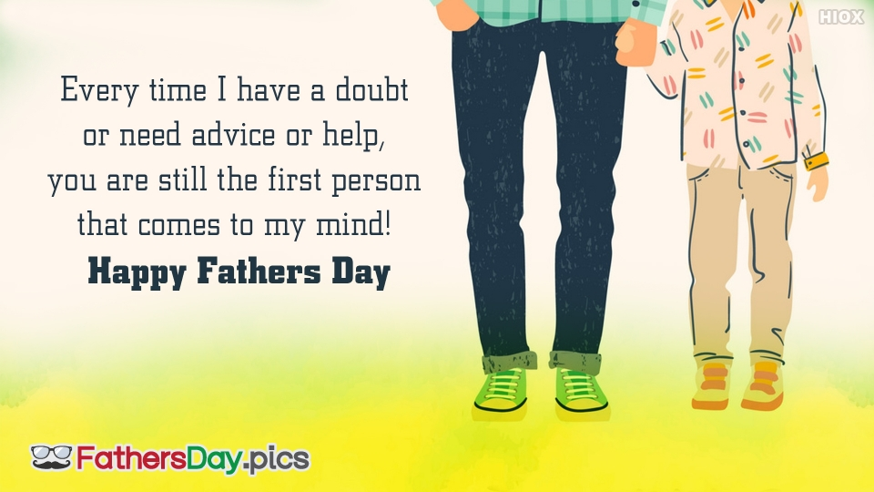 You Are The First Person Who Comes To My Mind! Happy Fathers Day
