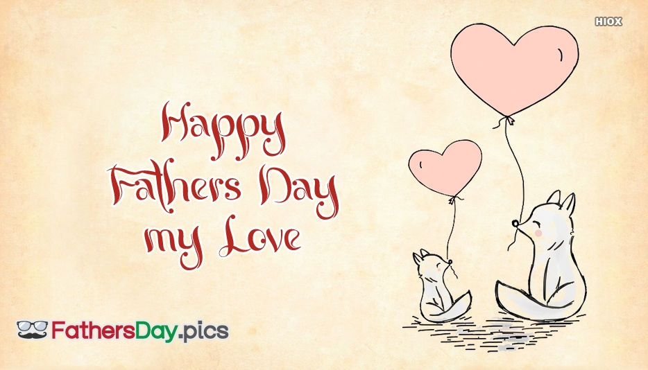 Happy Fathers Day My Love