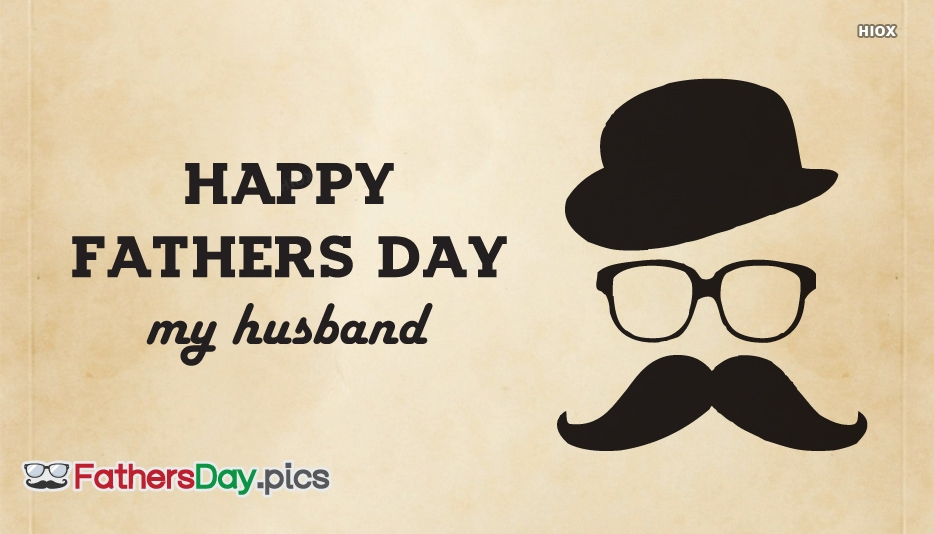 Happy Fathers Day To My Husband Quotes And Images