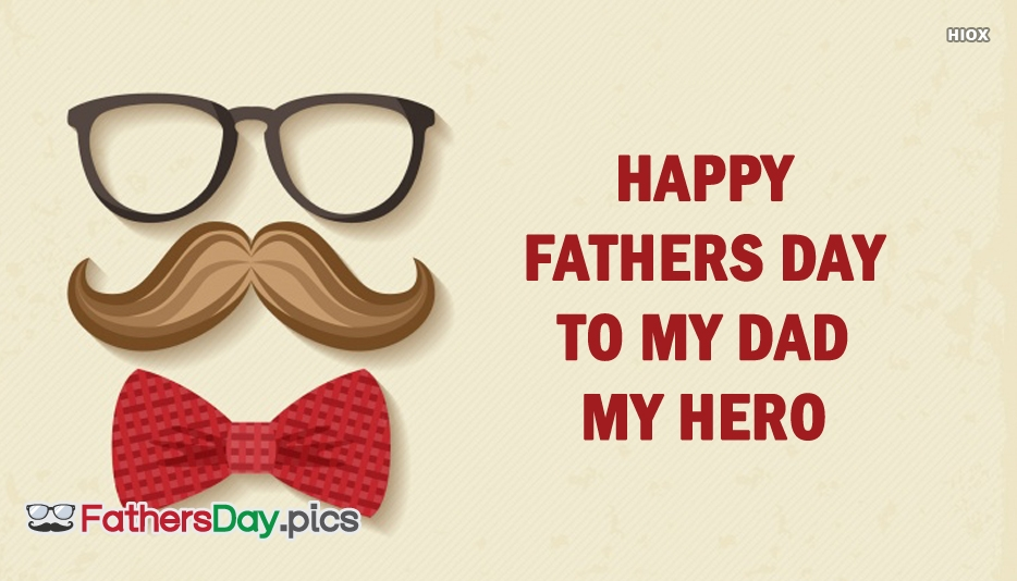Happy Fathers Day To My Dad My Hero
