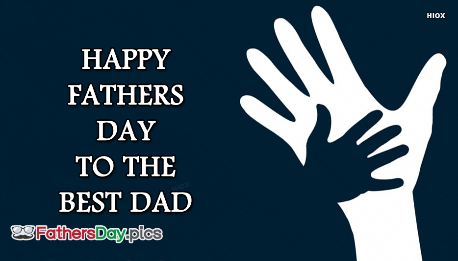 Happy Fathers Day Best Dad Images, Quotes