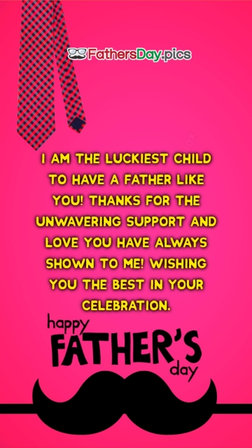I Am The Luckiest Child. Happy Fathers Day
