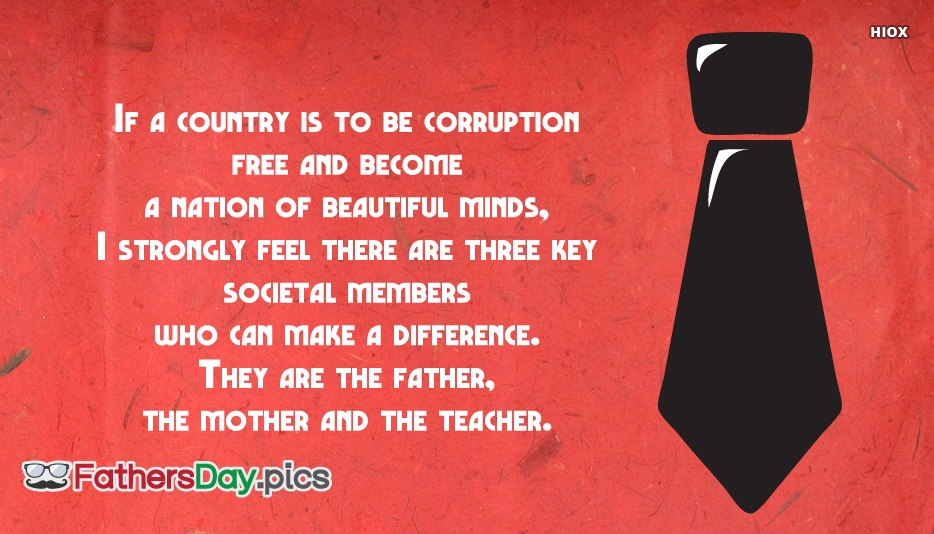 If A Country is To Be Corruption Free and Become A Nation Of Beautiful Minds,